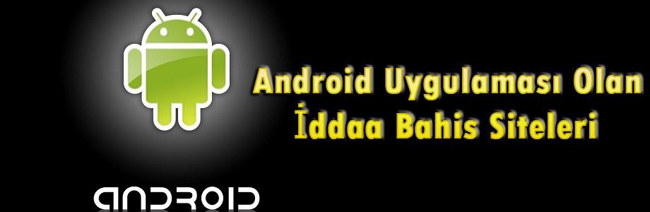 Android İddaa Siteleri, Android Uygulaması Olan İddaa Siteleri, Android Uygulamalı İddaa Siteleri, Android Uygulamalı Bahis Siteleri, Android Uygulaması Olan Bahis Siteleri